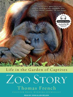 Zoo Story: Life in the Garden of Captives 9781400118830