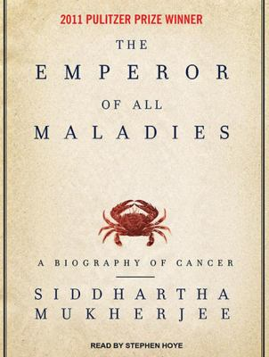 The Emperor of All Maladies: A Biography of Cancer 9781400119172