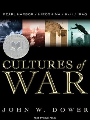 Cultures of War: Pearl Harbor/Hiroshima/9-11/Iraq 9781400119585
