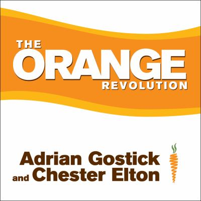 The Orange Revolution: How One Great Team Can Transform an Entire Organization 9781400147328