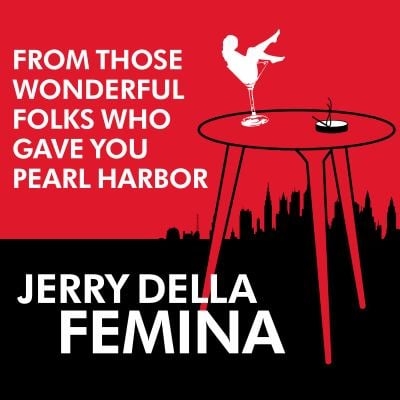 From Those Wonderful Folks Who Gave You Pearl Harbor: Front-Line Dispatches from the Advertising War 9781400149896