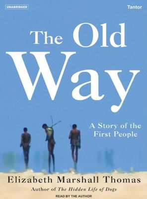 The Old Way: A Story of the First People 9781400153077