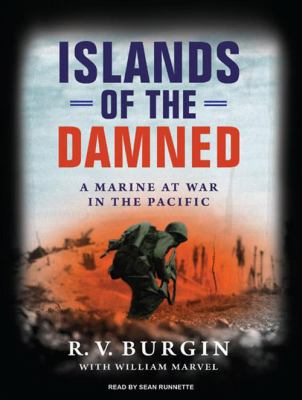 Islands of the Damned: A Marine at War in the Pacific 9781400164646