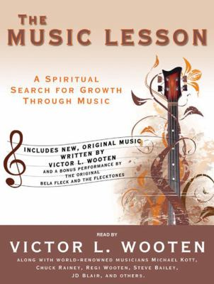 The Music Lesson: A Spiritual Search for Growth Through Music 9781400168170