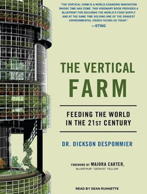 The Vertical Farm: Feeding the World in the 21st Century 9781400168293