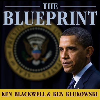 The Blueprint: Obama's Plan to Subvert the Constitution and Build an Imperial Presidency 9781400168316