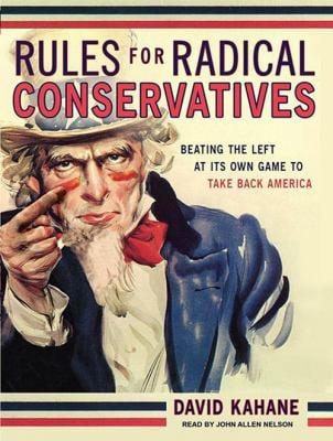 Rules for Radical Conservatives: Beating the Left at Its Own Game to Take Back America