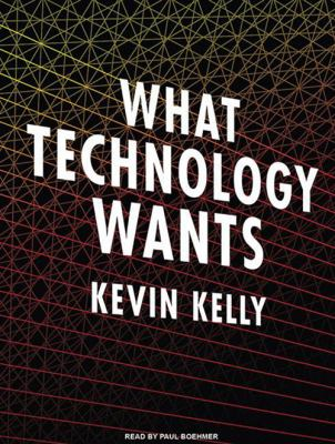 What Technology Wants 9781400168859