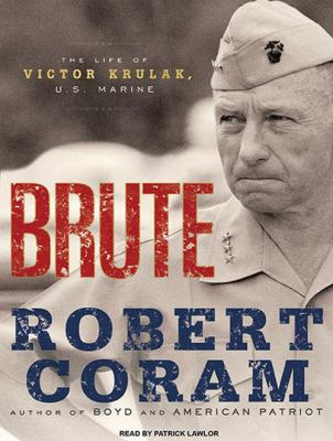 Brute: The Life of Victor Krulak, U.S. Marine 9781400168965