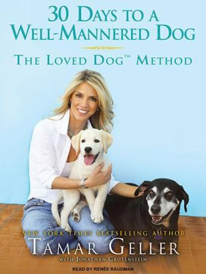 30 Days to a Well-Mannered Dog: The Loved Dog Method 9781400168989