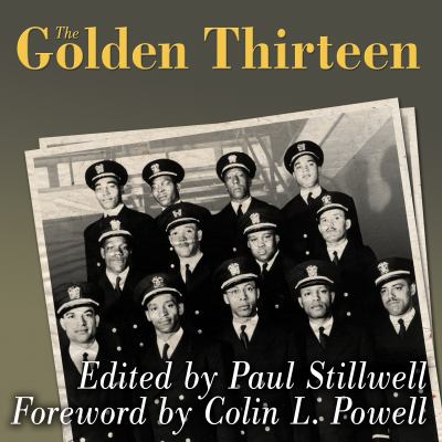 The Golden Thirteen: Recollections of the First Black Naval Officers 9781400169078