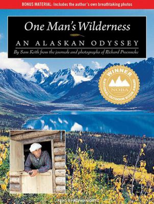 One Man's Wilderness: An Alaskan Odyssey 9781400169535