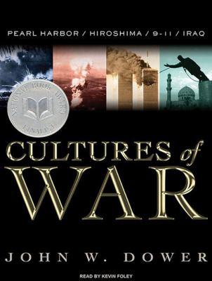 Cultures of War: Pearl Harbor/Hiroshima/9-11/Iraq 9781400169580