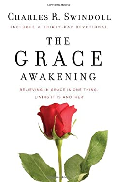 The Grace Awakening: Believing in Grace Is One Thing. Living It Is Another. 9781400202935