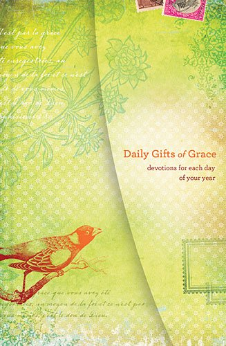 Daily Gifts of Grace: Devotions for Each Day of Your Year 9781400203642