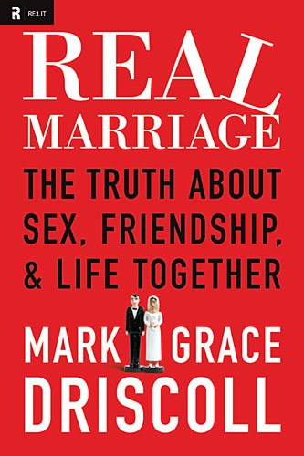 Real Marriage: The Truth about Sex, Friendship & Life Together 9781400203833