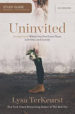 Uninvited: Living Loved When You Feel Less Than, Left Out, and Lonely, Study Guide