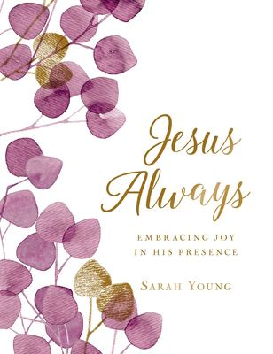 Jesus Always (Large Text Cloth Botanical Cover): Embracing Joy in His Presence (with Full Scriptures) (Jesus Calling)