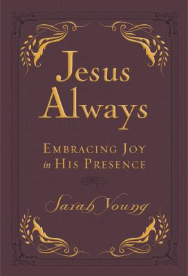 Jesus Always Small Deluxe: Embracing Joy in His Presence (Jesus Calling)