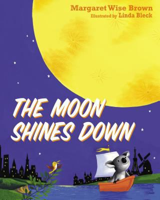 The Moon Shines Down 9781400316533