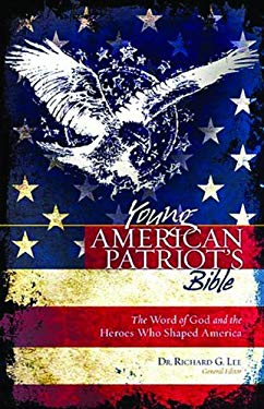 Young American Patriot's Bible-NKJV: The Word of God and the Heroes That Shaped America 9781400318124