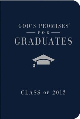 God's Promises for Graduates: Class of 2012 9781400318179