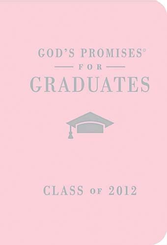 God's Promises for Graduates: Class of 2012 - Pink Edition: New King James Version 9781400318186