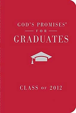 God's Promises for Graduates: Class of 2012 - Red Edition: New King James Version 9781400318193