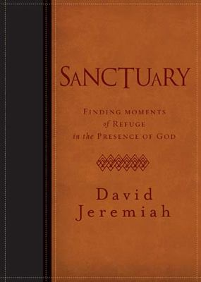 Sanctuary: Finding Moments of Refuge in the Presence of God 9781400318278