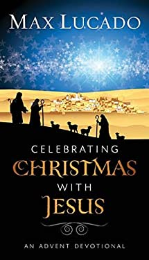Celebrating Christmas with Jesus: An Advent Devotional 9781400318285
