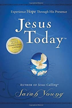 Jesus Today: Experiencing Hope Through His Presence 9781400320097