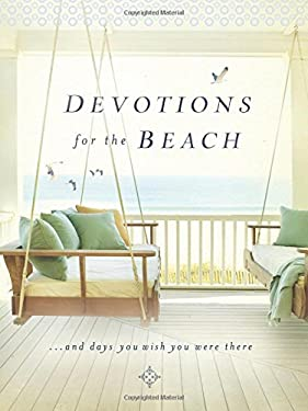 Devotions for the Beach: And Days You Wish You Were There 9781400320301