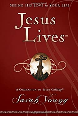 Jesus Lives: Seeing His Love in Your Life 9781400320943
