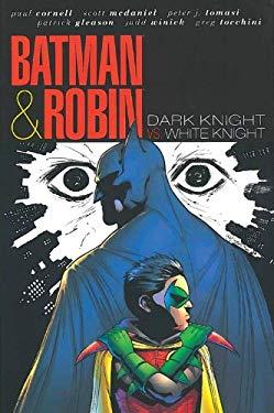 Batman & Robin: Dark Knight vs. White Knight 9781401235390