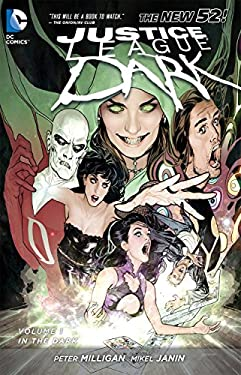 Justice League Dark Vol. 1: In the Dark (the New 52) 9781401237042