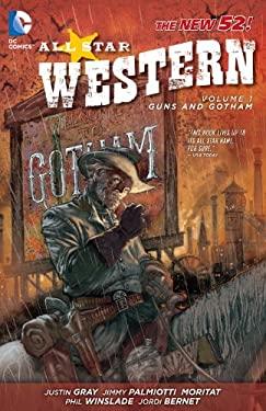 All Star Western Vol. 1: Guns and Gotham (the New 52) 9781401237097