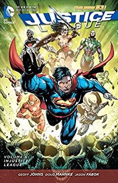 Justice League Vol. 6: Injustice League (The New 52) (Jla (Justice League of America))
