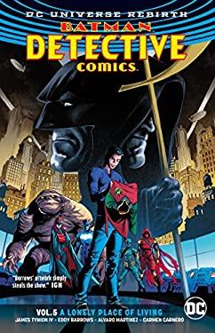 Batman: Detective Comics Vol. 5: A Lonely Place of Living (Rebirth