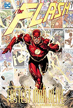 The Flash: 80 Years of the Fastest Man Alive (80 Years of the Flash)