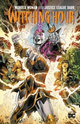 Wonder Woman & The Justice League Dark: The Witching Hour (JLA (Justice League of America))