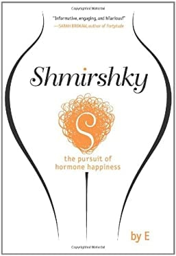 Shmirshky: The Pursuit of Hormone Happiness 9781401341688
