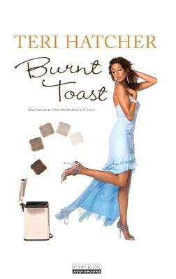 Burnt Toast: And Other Philosophies of Life 9781401384180