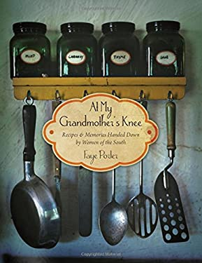At My Grandmother's Knee: Recipes & Memories Handed Down by Women of the South 9781401600365