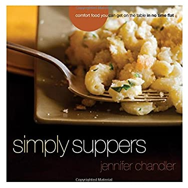 Simply Suppers: Easy Comfort Food Your Whole Family Will Love 9781401600594