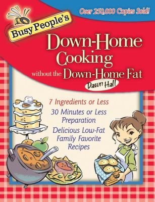 Busy People's Down-Home Cooking Without the Down-Home Fat 9781401605247