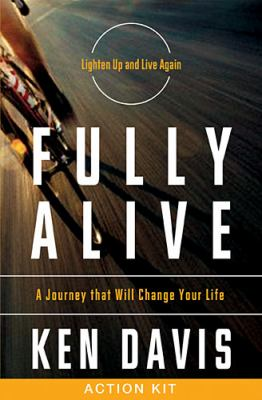 Fully Alive Action Kit: A Journey That Will Change Your Life 9781401675264