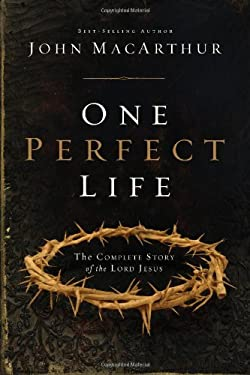 One Perfect Life: The Complete Story of Jesus