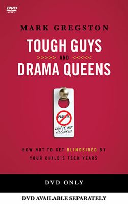 Tough Guys and Drama Queens DVD: How Not to Get Blindsided by Your Child's Teen Years 9781401677541