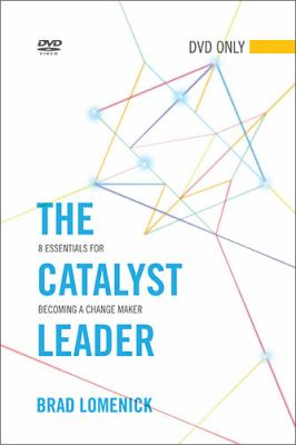 The Catalyst Leader DVD: 8 Essentials for Becoming a Change Maker 9781401677718