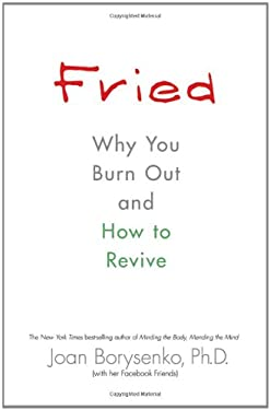 Fried: Why You Burn Out and How to Revive 9781401925505